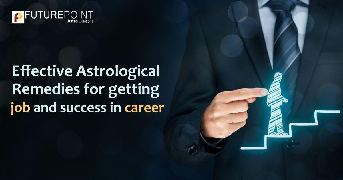 Effective Astrological Remedies for getting job and success in career