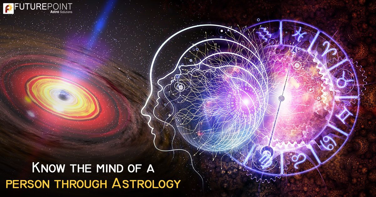 Know the mind of a person through Astrology