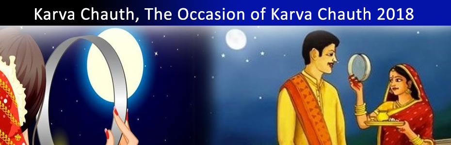 Karva Chauth, The Occasion of Karva Chauth 2018