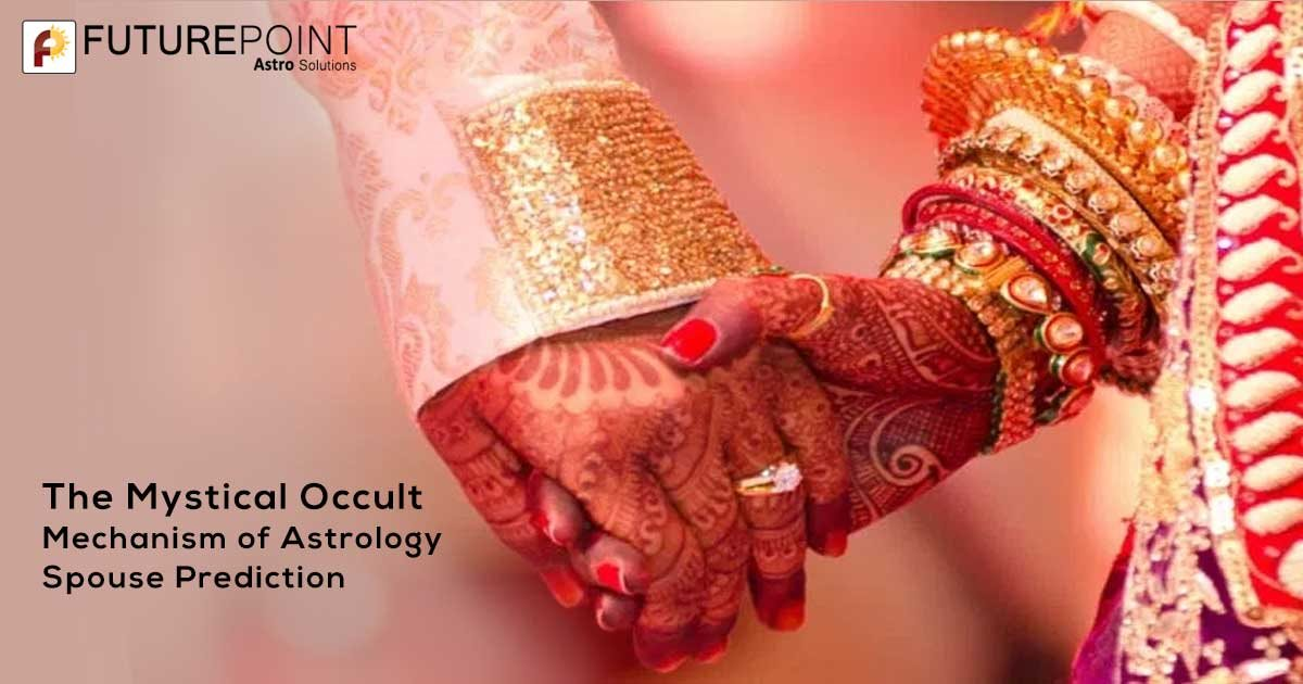 The Mystical Occult Mechanism of Astrology Spouse Prediction