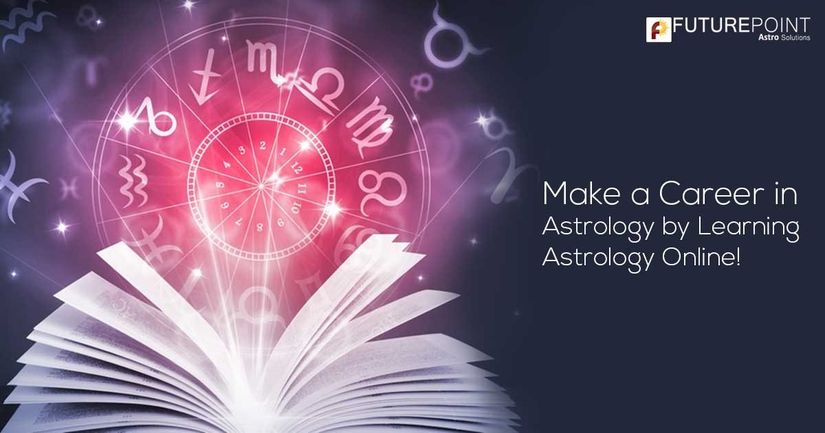 Make a Career in Astrology by Learning Astrology Online!