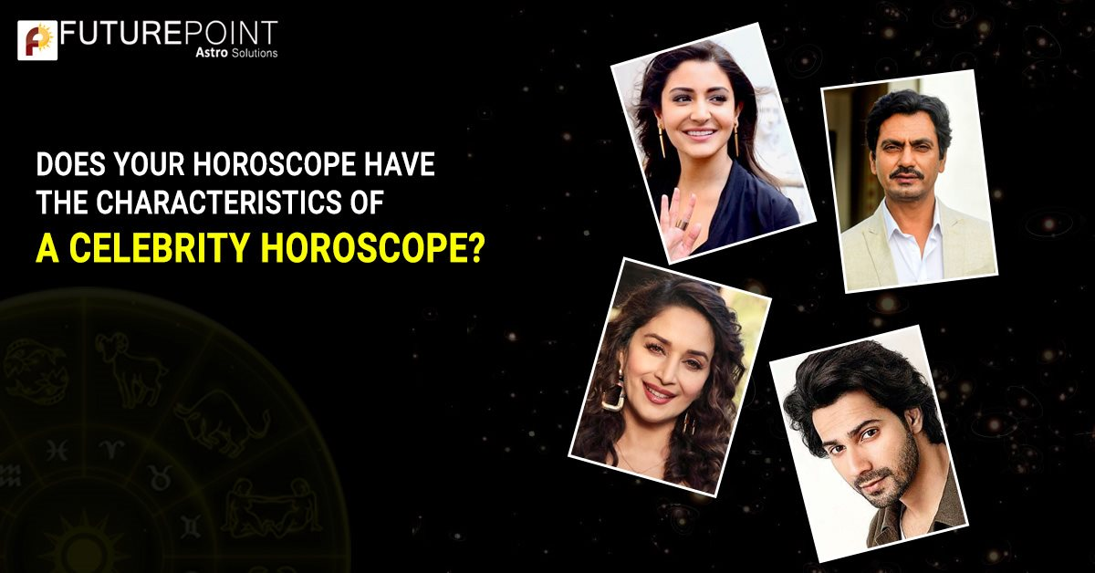 Does your Horoscope have the characteristics of a Celebrity Horoscope?