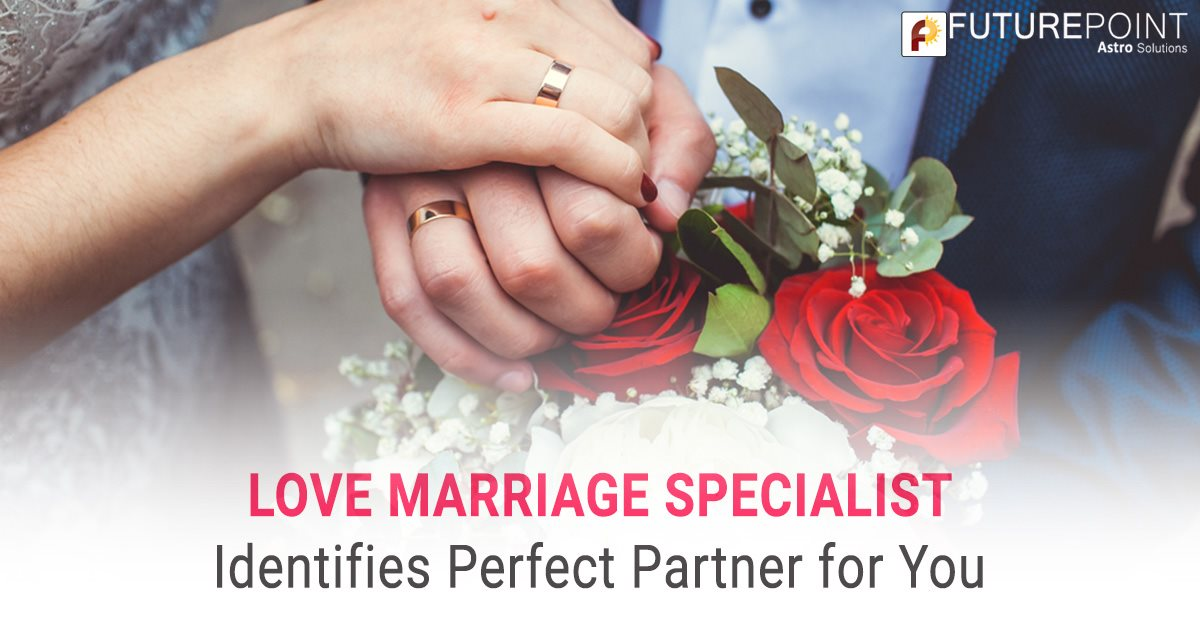 Love Marriage Specialist Identifies Perfect Partner for You
