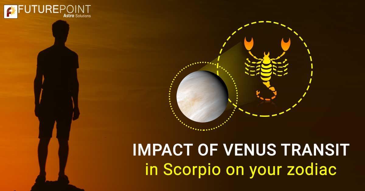 Impact of Venus Transit in Scorpio on your zodiac