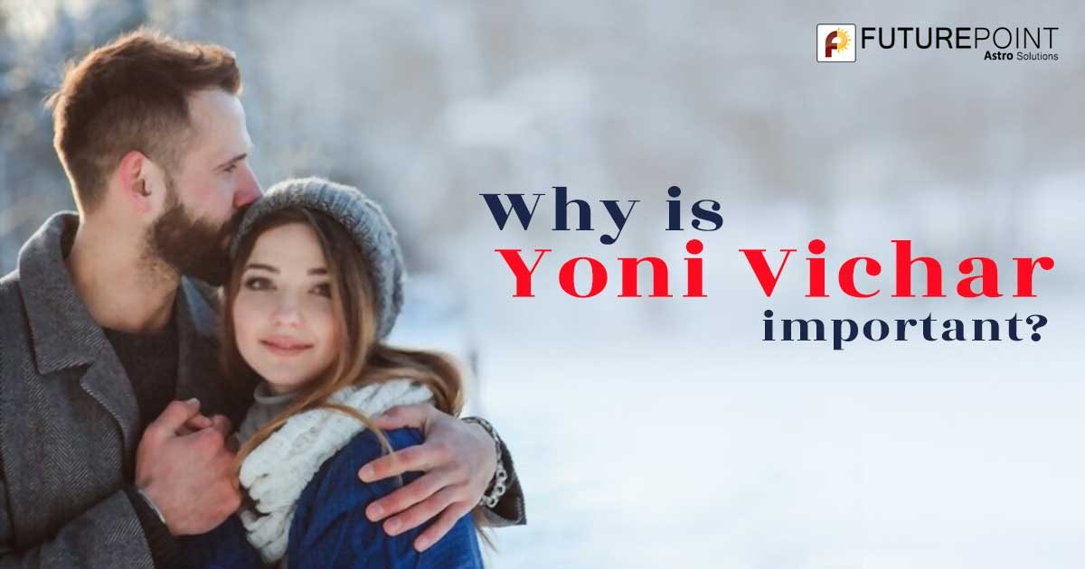 Why is Yoni Vichar important?