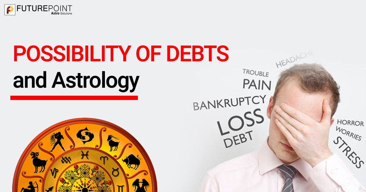 Possibility of Debts and Astrology
