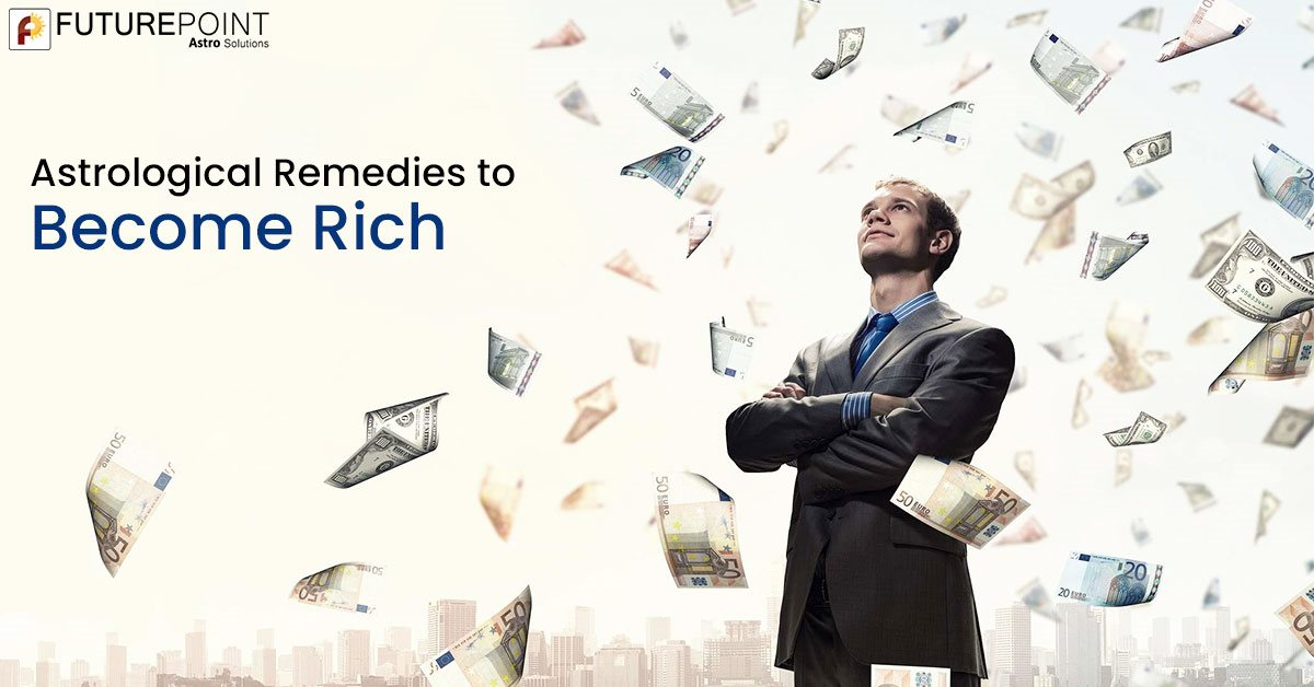 Astrological Remedies to Become Rich