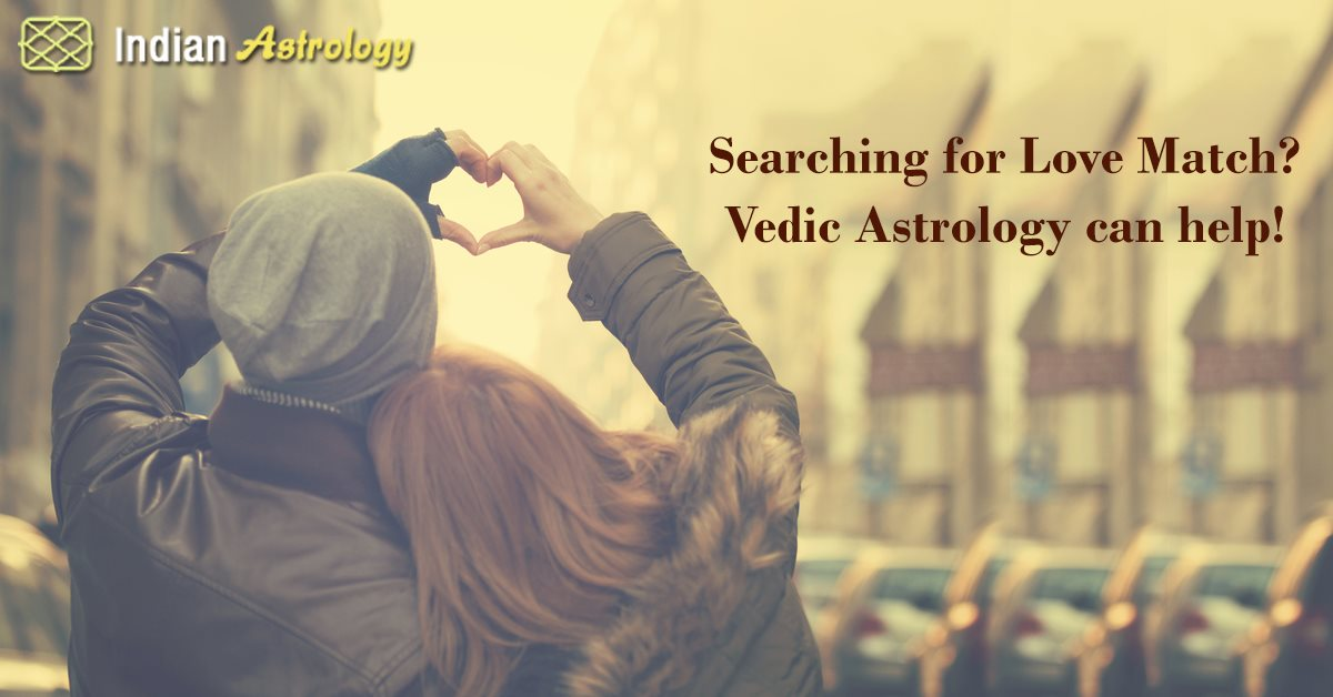 Searching for Love Match? Vedic Astrology can help!