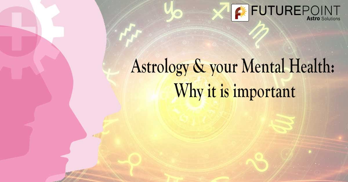 Astrology & your Mental Health: Why it is important