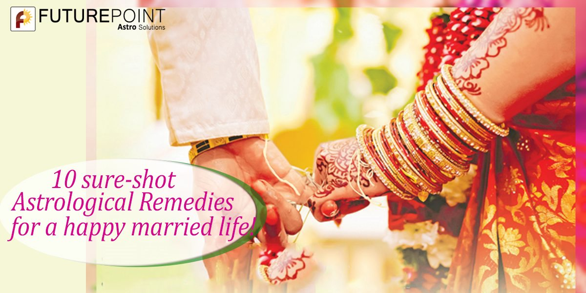 10 sure-shot Astrological Remedies for a happy married life!