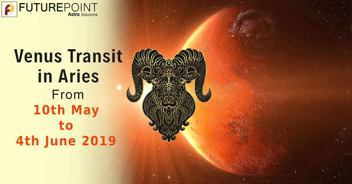 Venus Transit in Aries from 10th May to 4th June 2019