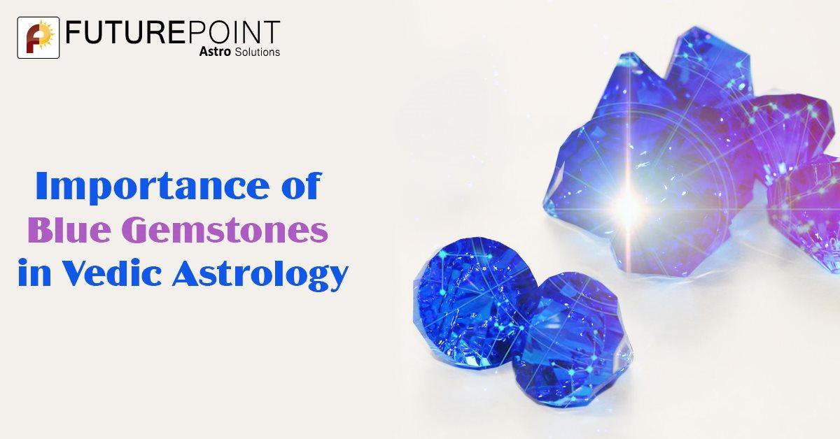 Importance of Blue Gemstones in Vedic Astrology