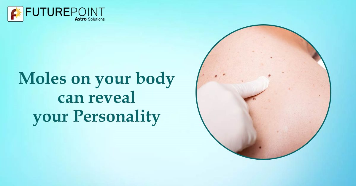 Mole on your body can reveal your Personality