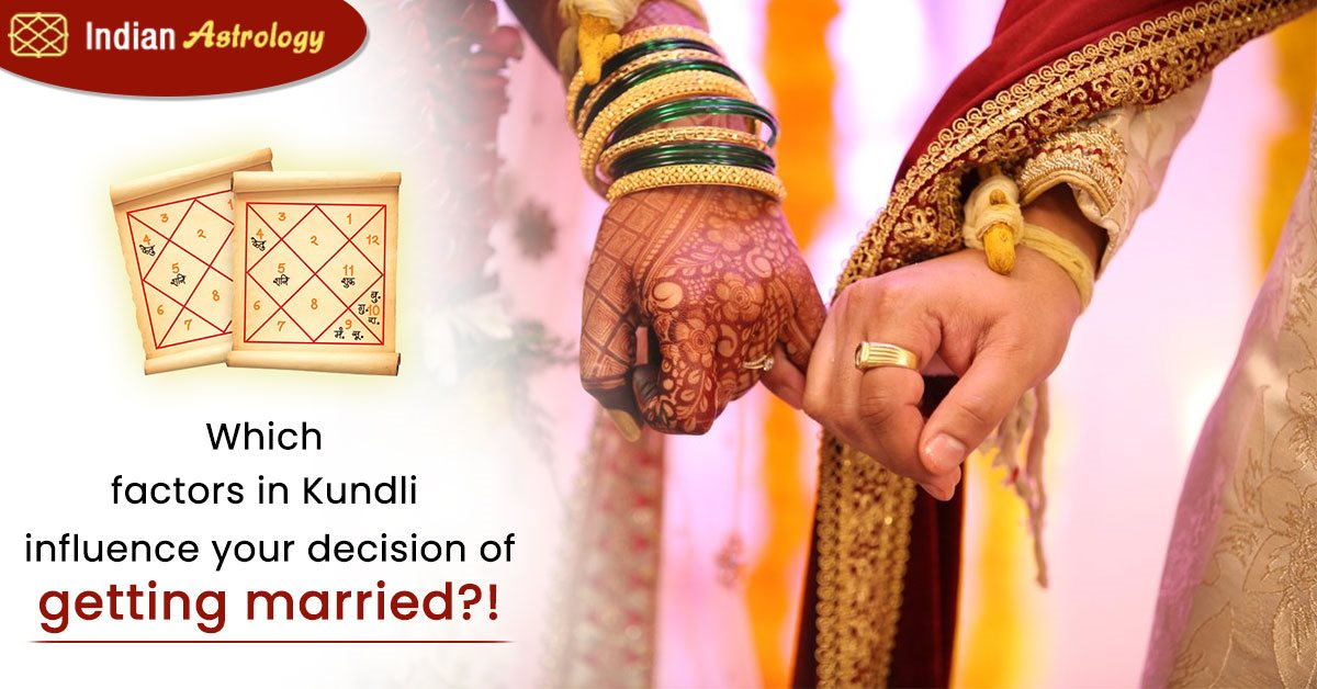 Which factors in Kundli influence your decision of getting married?!