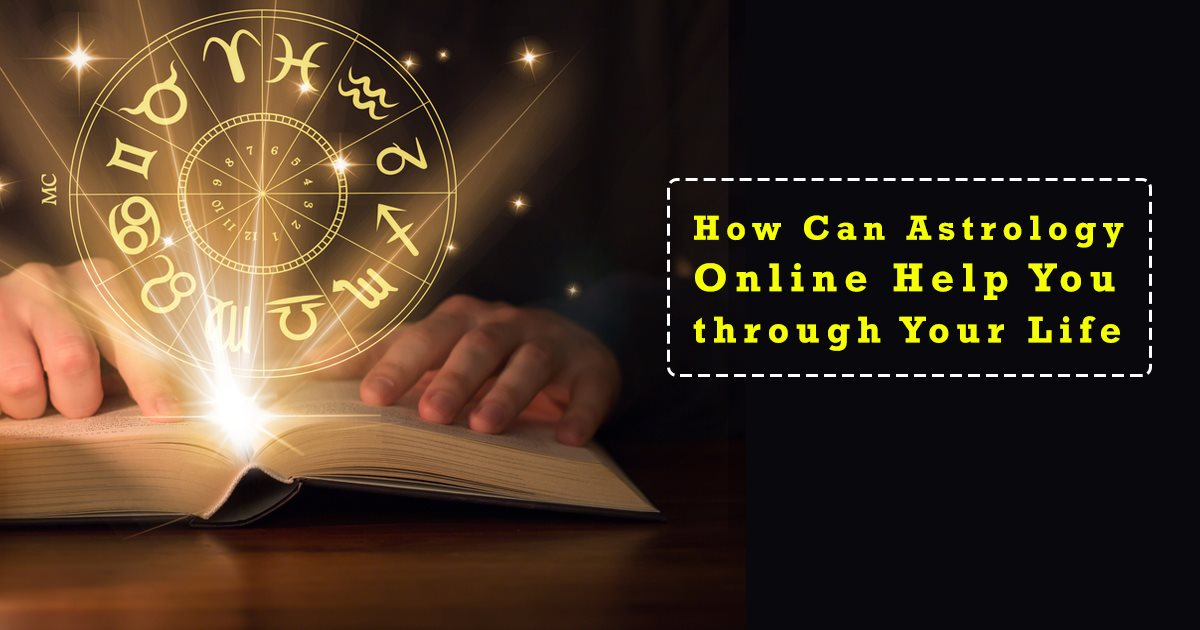 How Can Astrology Online Help You through Your Life