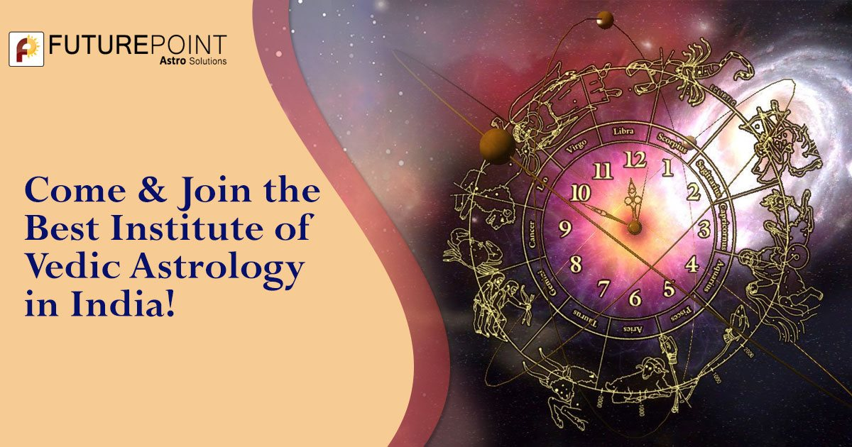 Come & Join the Best Institute of Vedic Astrology in India!