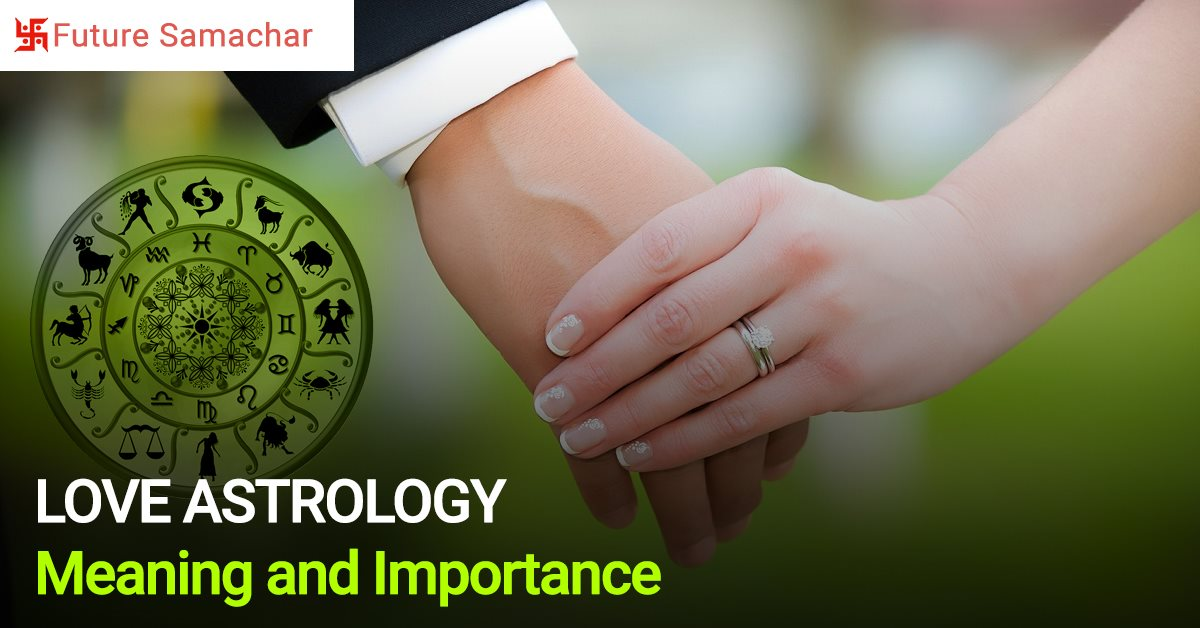 Love Astrology- Meaning and Importance