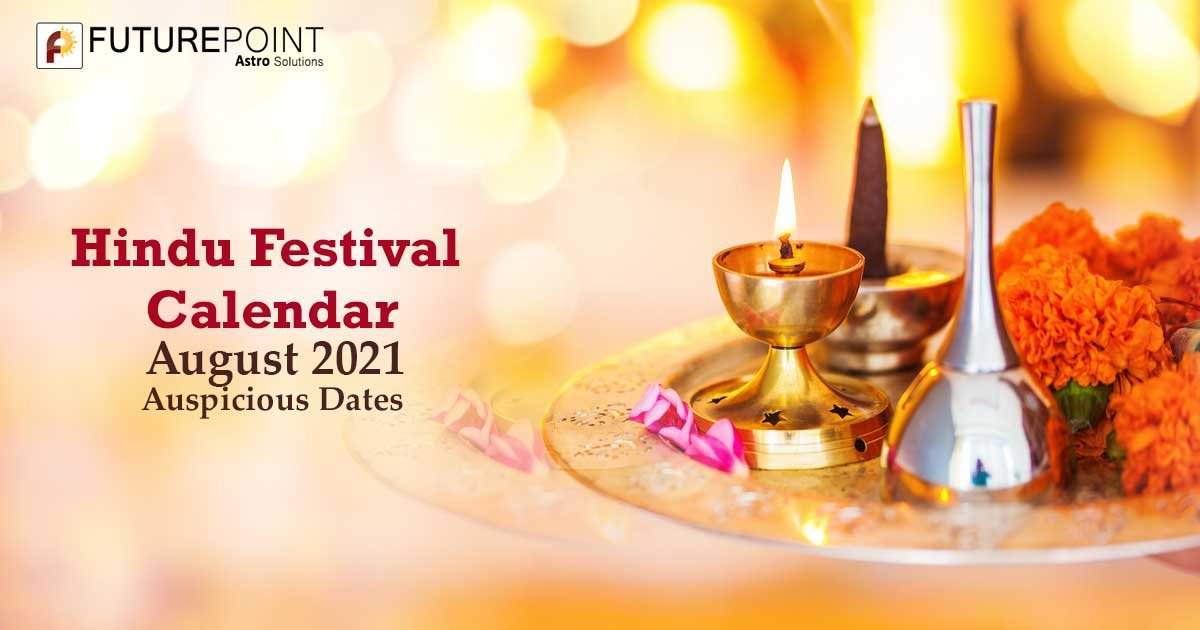 August 2021 Hindu Festival Calendar: Auspicious Dates