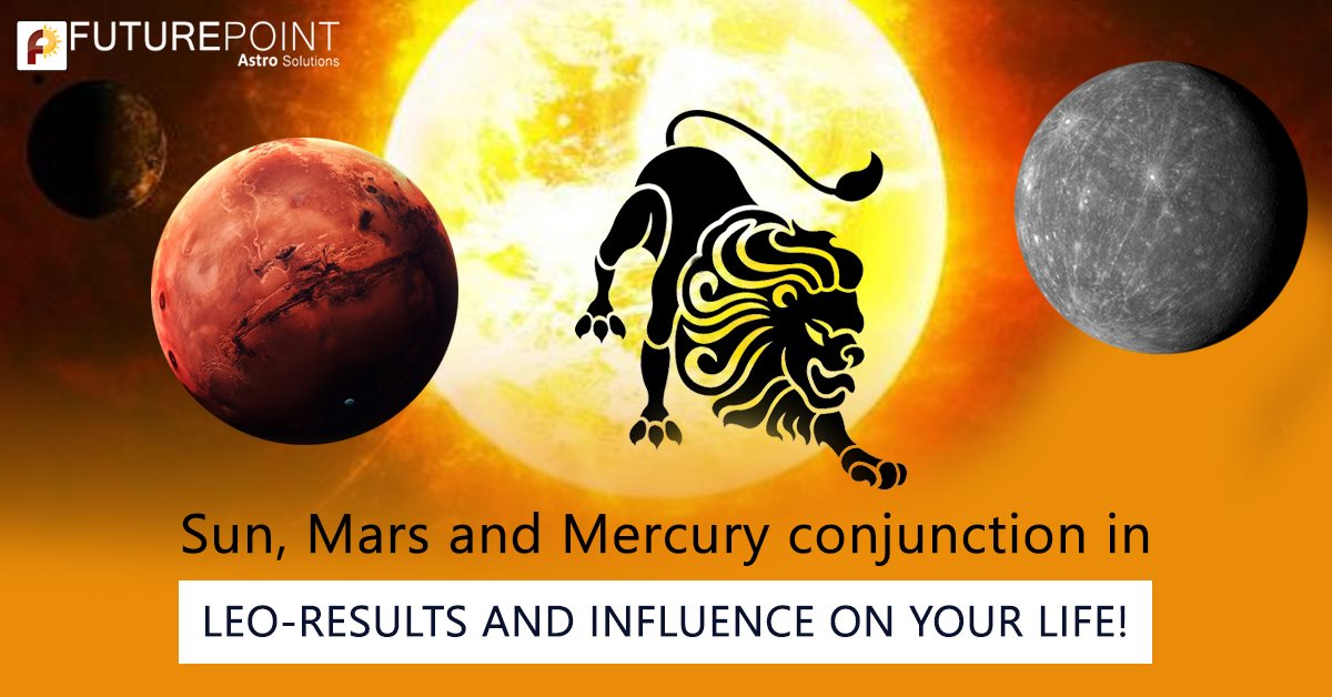 Sun, Mars and Mercury conjunction in Leo- Results and Influence on your life!