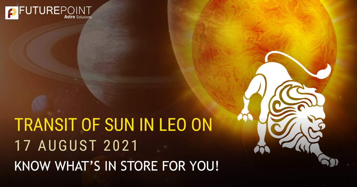 Transit of Sun in Leo on 17 August 2021- Know what's in store for you!