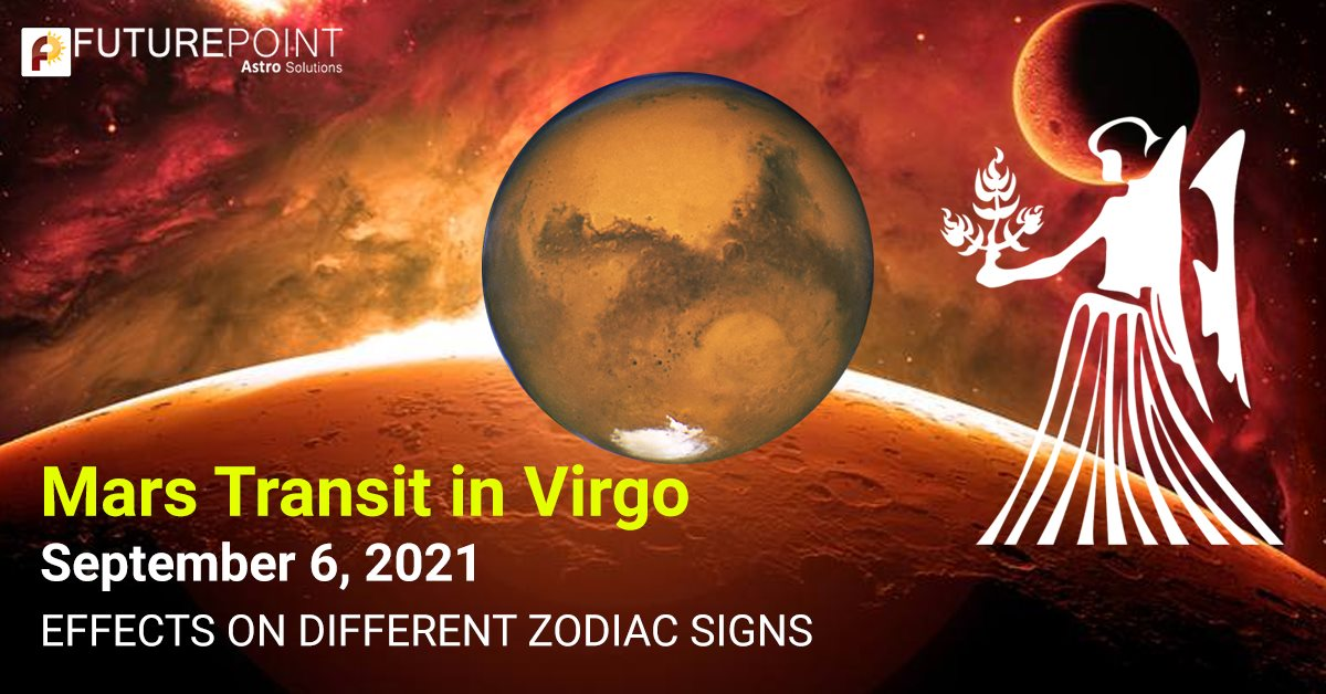 Mars Transit in Virgo, September 6, 2021- Effects on different Zodiac Signs