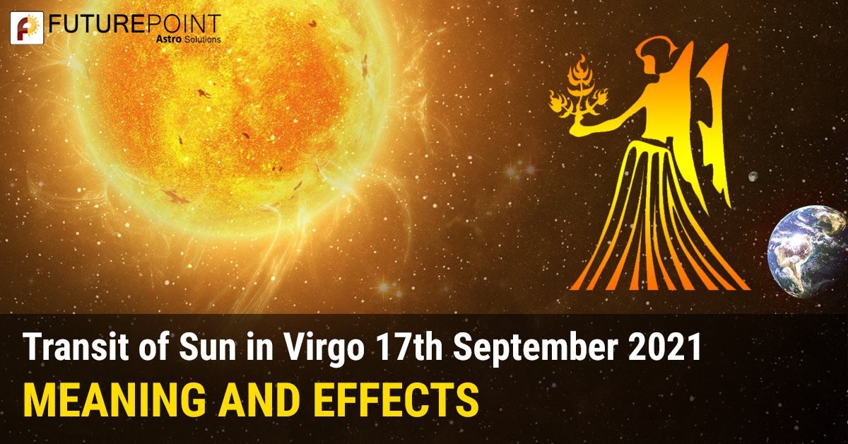 Transit of Sun in Virgo 17th September 2021 - Meaning and Effects