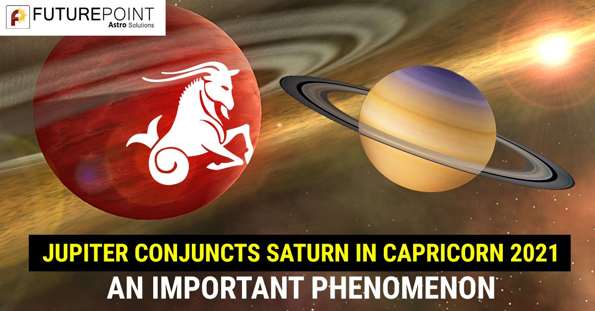 Jupiter conjuncts Saturn in Capricorn 2021- an important phenomenon