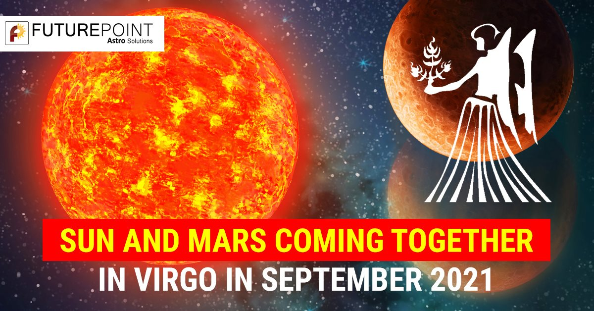 Sun and Mars Coming Together in Virgo in September 2021
