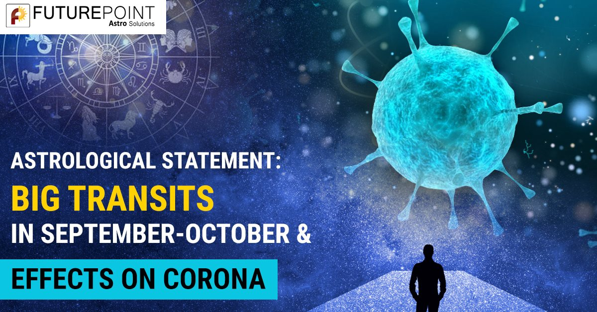 Astrological Statement: Big transits in September-October and effects on Corona