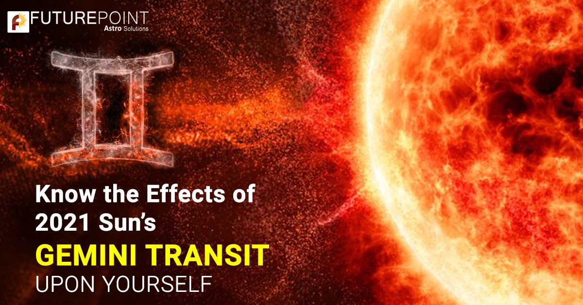 Know the Effects of 2021 Sun's Gemini Transit Upon Yourself
