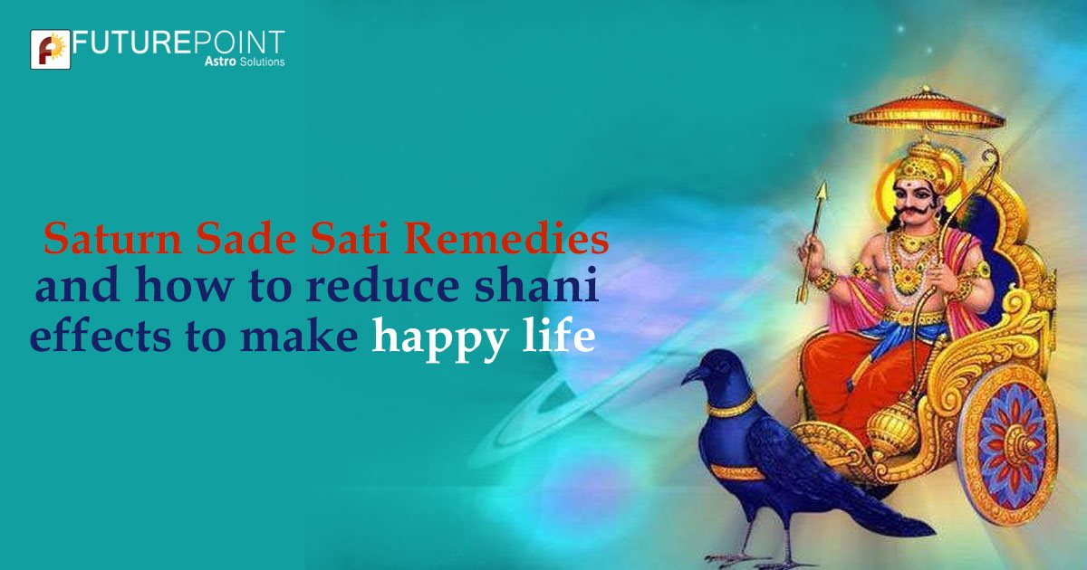 Saturn Sade Sati Remedies and how to reduce shani effects to make happy life