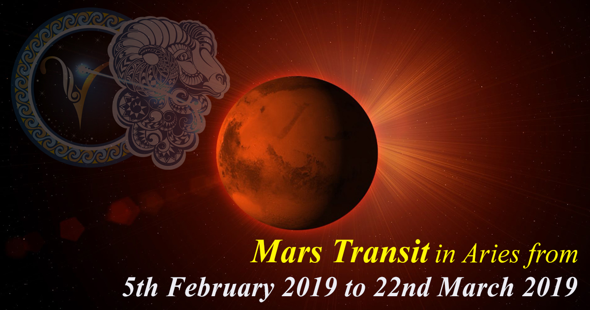 Mars Transit in Aries from 5th February 2019 to 22nd March 2019