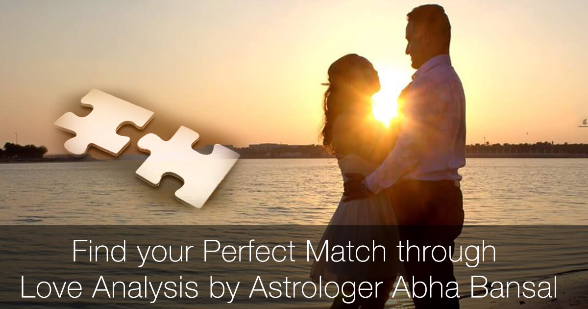 Find your Perfect Match through Love Analysis by Astrologer Abha Bansal