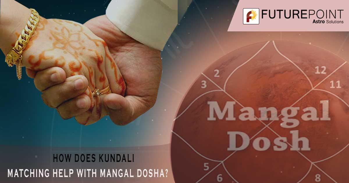 How does Kundali Matching Help with MANGAL DOSHA?