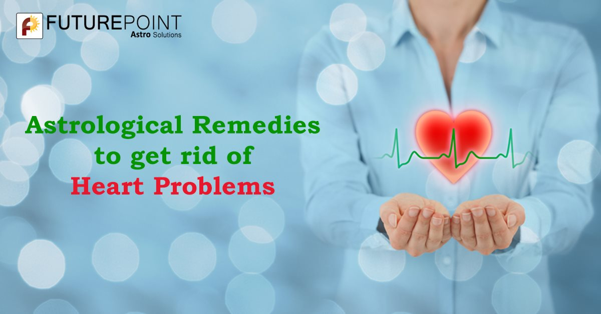 Astrological Remedies to get rid of Heart Problems