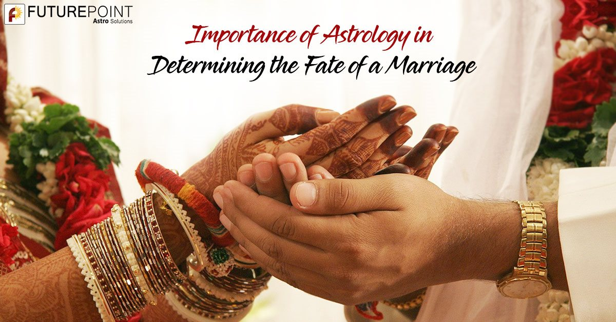 Importance of Astrology in Determining the Fate of a Marriage