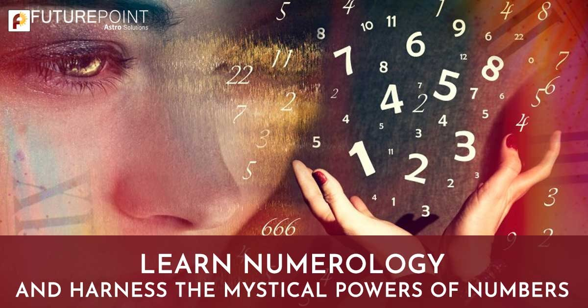 Learn Numerology and Harness the Mystical Powers of Numbers