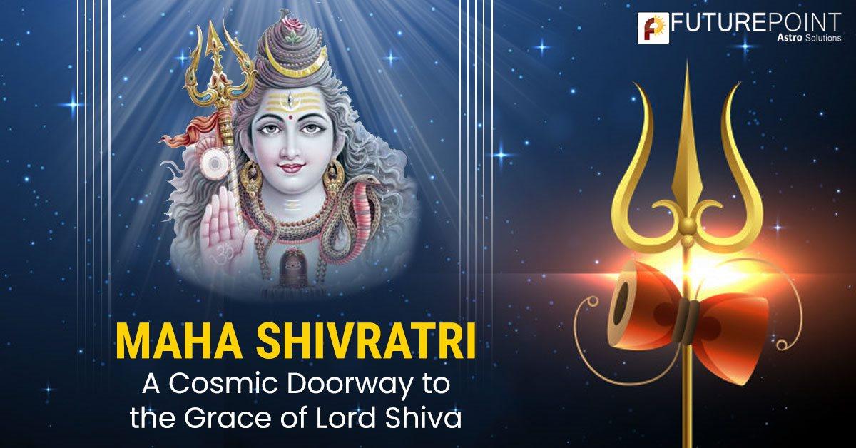 Maha Shivratri- A Cosmic Doorway to the Grace of Lord Shiva