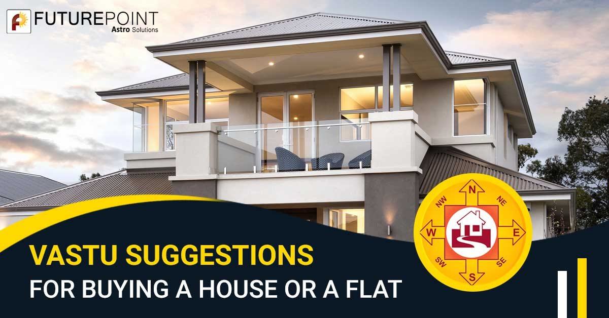 Vastu suggestions for buying a house or a flat