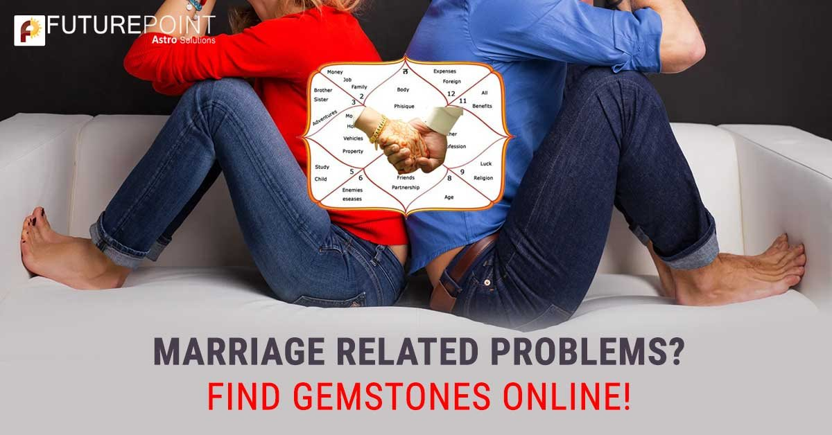 Marriage related problems? - Find gemstones online!