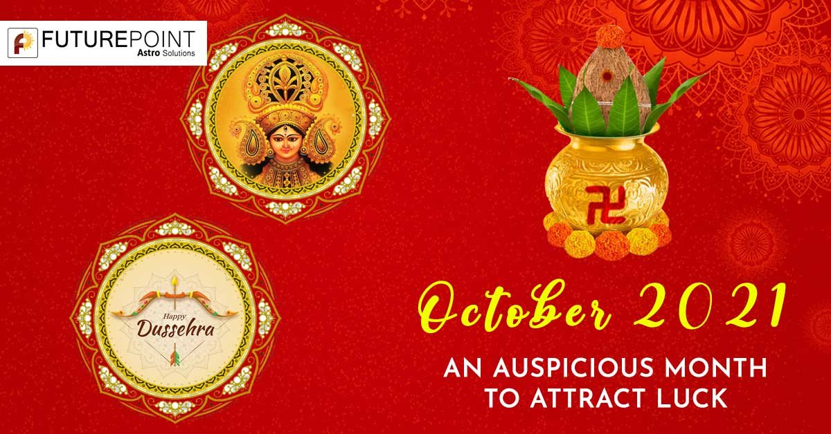 October 2021 - An auspicious month to attract luck