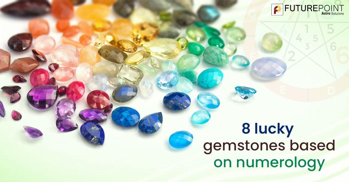 8 Lucky Gemstones Based on Numerology