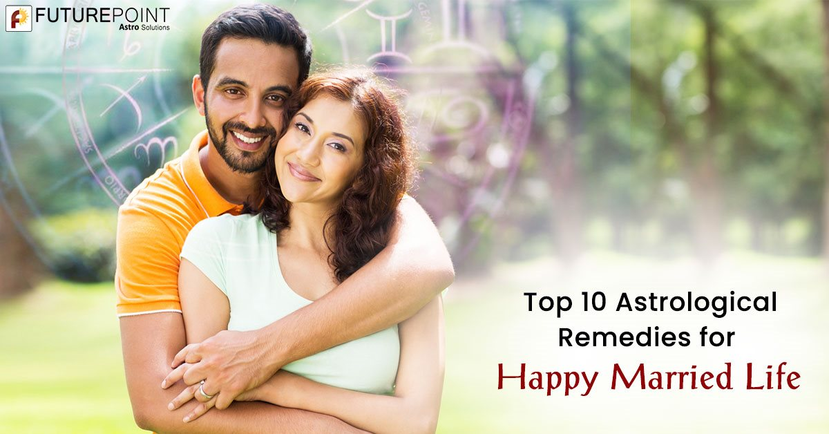 Top 10 Astrological Remedies for Happy Married Life