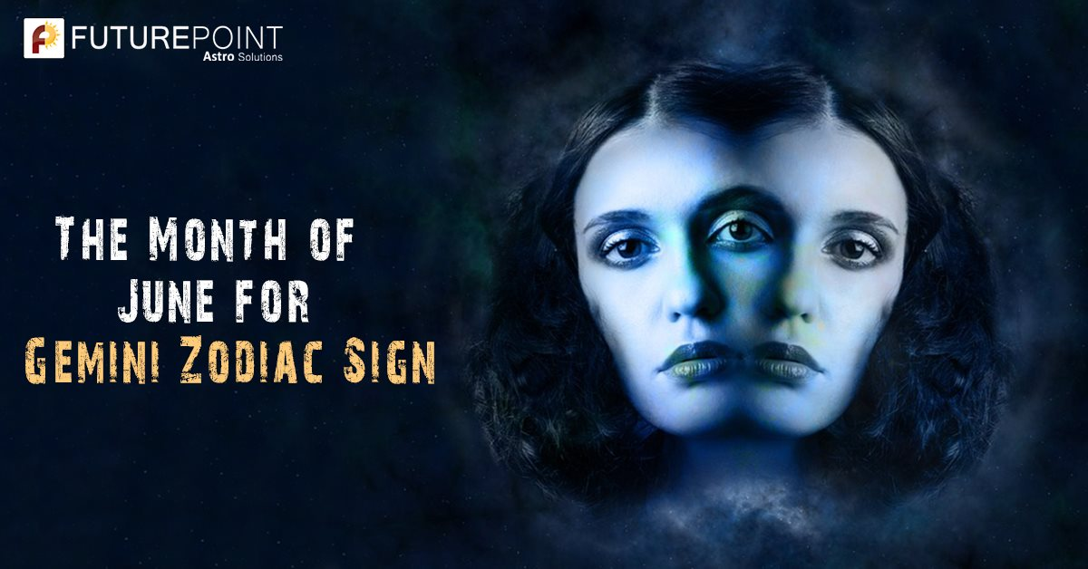 The Month of June for Gemini Zodiac Sign