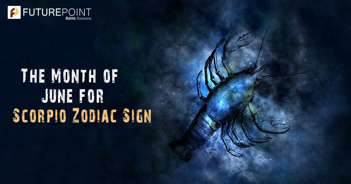 The Month of June for Scorpio Zodiac Sign
