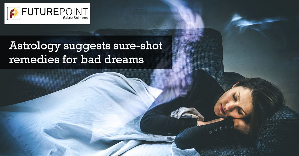 Astrology Suggests Sure-Shot Remedies for Bad Dreams
