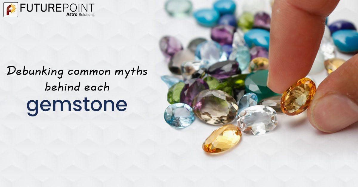 Debunking common myths behind each gemstone!