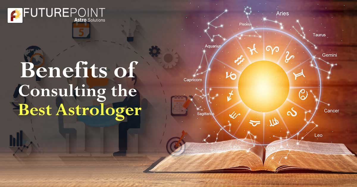 Benefits of consulting the best astrologer