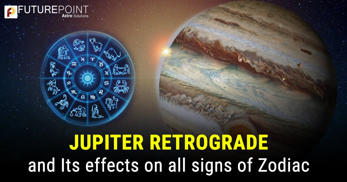 Jupiter Retrograde and Its effects on all signs of Zodiac