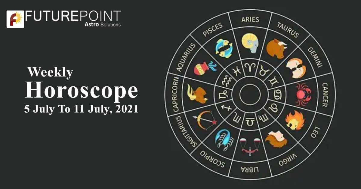 Weekly Horoscope 5 July To 11 July, 2021